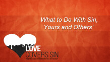 What to Do with Sin, Yours and Others'